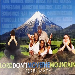 Lord Dont Move the Mountain